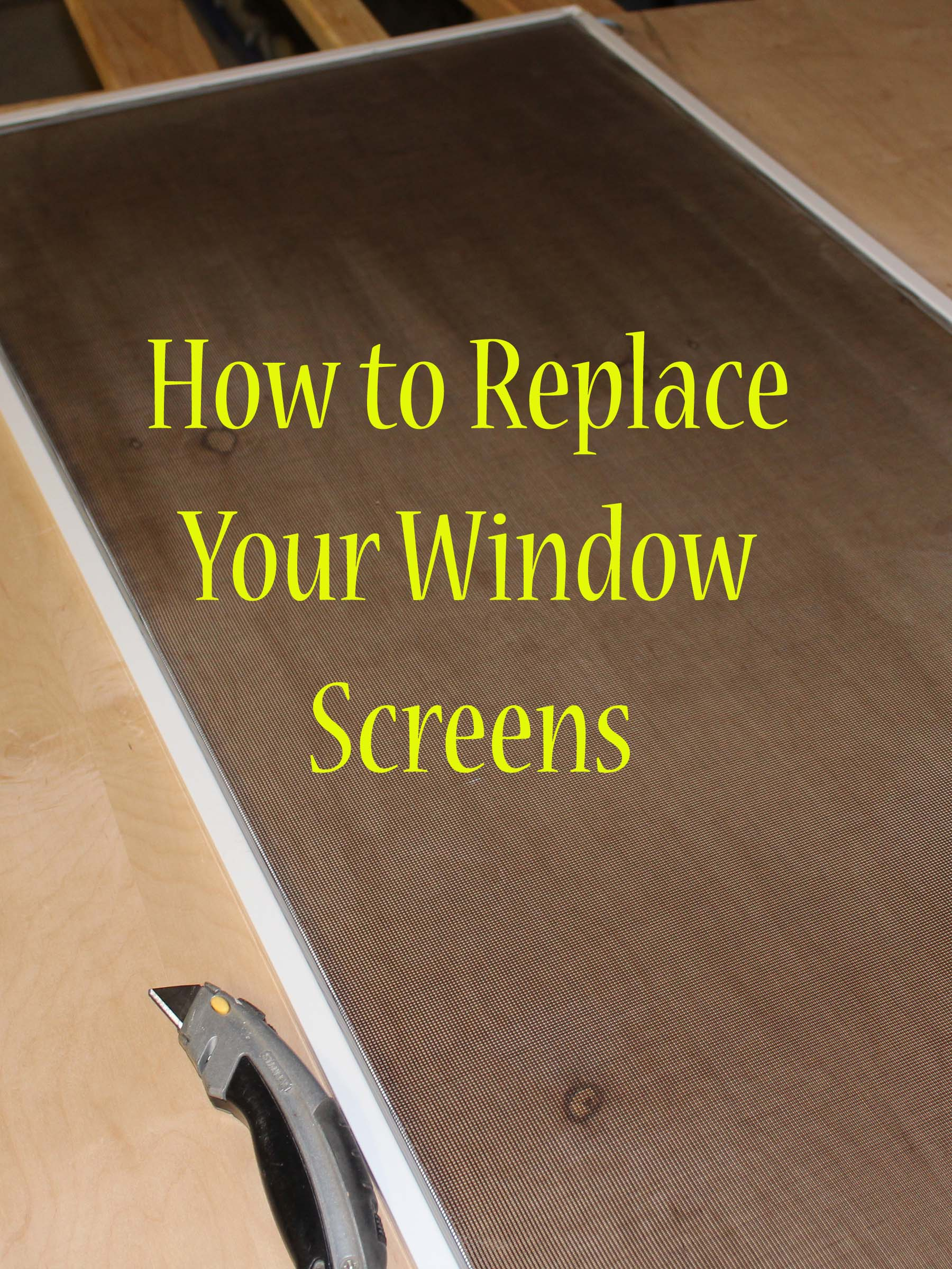 Replacing Window Screens