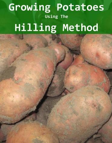 Growing Potatoes Using the hilling method
