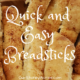 Quick and Easy Breadstick Recipe